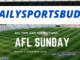 AFL Sunday Round 2