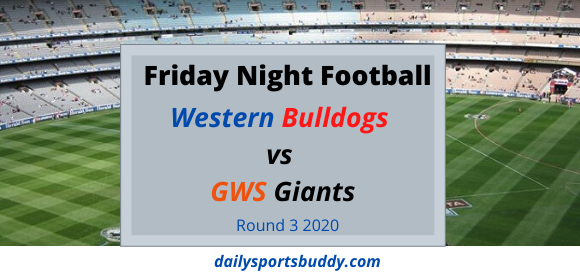 Friday Night Football – Bulldogs vs Giants