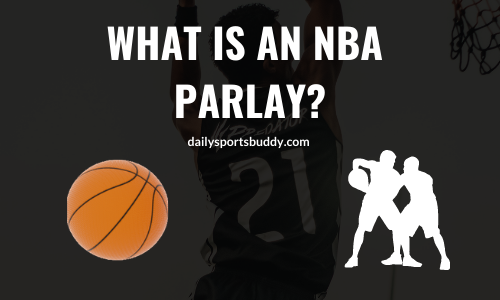 What is an NBA Parlay?