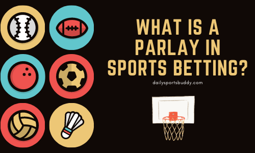 What is a Parlay in Sports Betting?