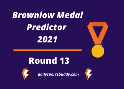 Brownlow Medal Predictor Round 13 ,2021