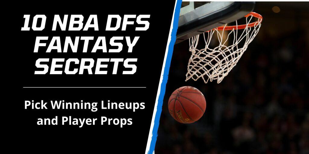 10 Secrets to NBA Daily Fantasy Basketball